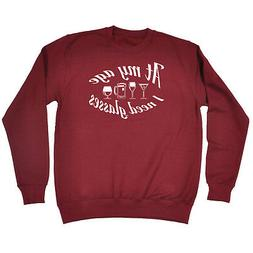 Funny Novelty Sweatshirt Jumper Top - At My Age I Need Glass
